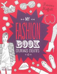 My fashion book : coloriages créatifs