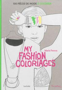 My fashion coloriages : 100 pièces de mode à colorier