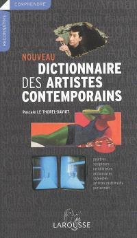 Nouveau dictionnaire des artistes contemporains : peintres, sculpteurs, installateurs, actionnistes, vidéastes, artistes multimédia, performers