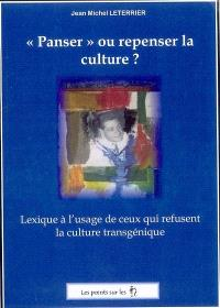 Panser ou repenser la culture ?