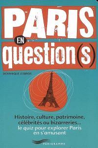Paris en question(s) : histoire, culture, patrimoine, célébrités ou bizarreries, le quizz pour explorer Paris en s'amusant