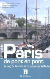 Paris, de pont en pont : le long de la Seine et du canal Saint-Martin