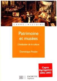 Patrimoine et musées : l'institution de la culture : Capes, Agrégation 2002-2003