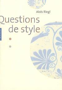 Questions de style : fondements d'une histoire de l'ornementation
