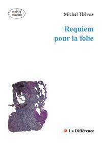 Requiem pour la folie