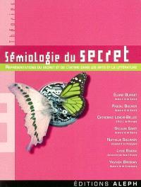 Sémiologie du secret : représentations du secret et de l'intime dans les arts et la littérature