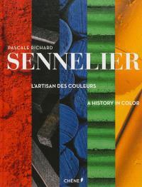 Sennelier : l'artisan des couleurs = Sennelier : a history in color