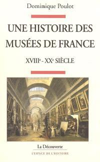 Une histoire des musées de France, XVIIIe-XXe siècle
