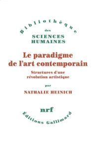 Le paradigme de l'art contemporain : structures d'une révolution artistique