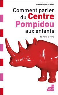 Comment parler du Centre Pompidou aux enfants : de Paris à Metz