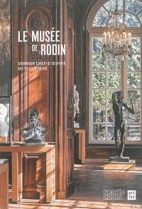Le musée de Rodin : dernier chef-d'oeuvre du sculpteur