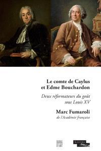 Le comte de Caylus et Edme Bouchardon : deux réformateurs du goût sous Louis XV