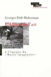 L'album de l'art : à l'époque du Musée imaginaire