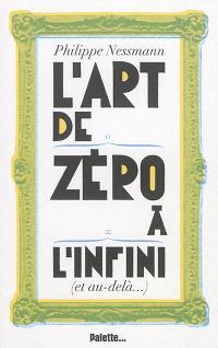 L'art de zéro à l'infini : et au-delà...