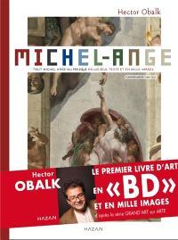 Michel-Ange : tout Michel-Ange ou presque en un seul texte et mille images. Volume 1, 1490-1512
