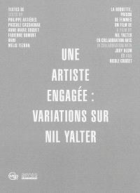 Une artiste engagée : variations sur Nil Yalter