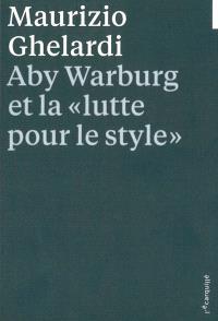 Aby Warburg et la lutte pour le style