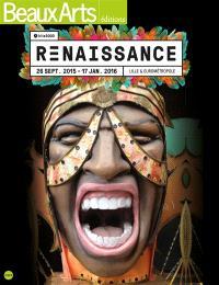 Renaissance : Lille & Eurométropole : Lille 3000, 26 septembre 2015-17 janvier 2016