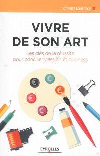 Vivre de son art : les clés de la réussite pour concilier passion et business