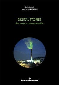 Digital stories : arts, design et cultures transmédia