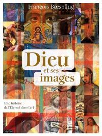 Dieu et ses images : une histoire de l'éternel dans l'art