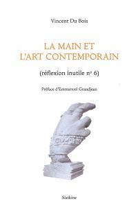 La main et l'art contemporain : réflexion inutile n° 6