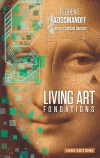 Living art : fondations : au coeur de la nouvelle économie
