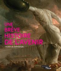 Une brève histoire de l'avenir : l'album de l'exposition