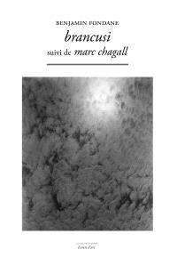 Brancusi; Suivi de Chagall