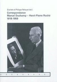 Correspondance Marcel Duchamp-Henri-Pierre Roché : 1918-1959