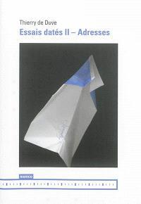 Essais datés. Volume 2, Adresses