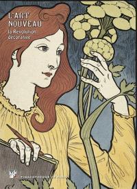 L'Art nouveau : la révolution décorative : exposition, Paris, Pinacothèque,18 avril 2013-8 septembre 2013