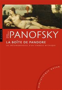 La boîte de Pandore : les métamorphoses d'un symbole mythique