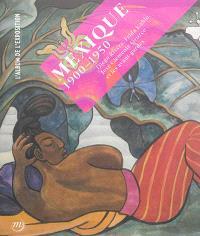 Mexique, 1900-1950 : Diego Rivera, Frida Kahlo, José Clemente Orozco et les avant-gardes : l'album de l'exposition