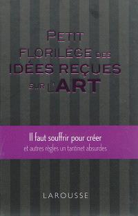Petit florilège des idées reçues sur l'art : il faut souffrir pour créer et autres règles un tantinet absurdes