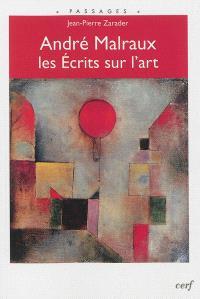 André Malraux, les Ecrits sur l'art