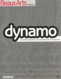 Dynamo : un siècle de lumière et de mouvement dans l'art, 1913-2013 : au Grand Palais