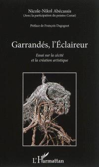 Garrandés, l'Eclaireur : essai sur la cécité et la création artistique