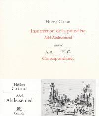 Insurrection de la poussière : Adel Abdessemed. Suivi de Correspondance