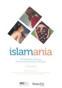 Islamania : de l'Alhambra à la burqa, histoire d'une fascination artistique