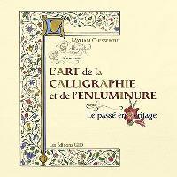L'art de la calligraphie et de l'enluminure  : le passé en héritage