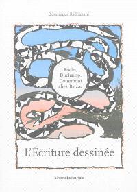 L'écriture dessinée : Rodin, Duchamp, Dotremont chez Balzac