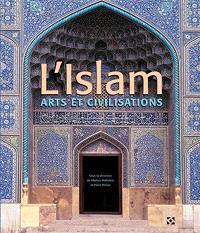 L'islam : arts et civilisations