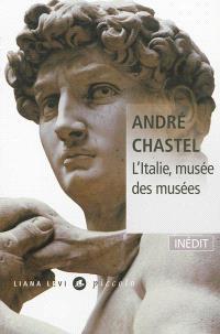 L'Italie, musée des musées; Suivi de La vie des peintres italiens