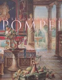 La seconde vie de Pompéi : renouveau de l'antique, des Lumières au romantisme : 1738-1860