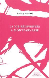 La vie réinventée à Montparnasse