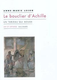 Le bouclier d'Achille : un tableau qui bouge