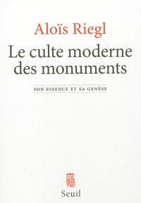 Le culte moderne des monuments : son essence et sa genèse
