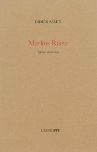 Markus Raetz : infimes distorsions