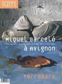 Miquel Barcelo à Avignon, Terramare : Palais des Papes, collection Lambert en Avignon, Musée du Petit Palais